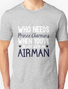 WHO NEEDS PRINCE CHARMING (AIRMAN) Unisex T-Shirt
