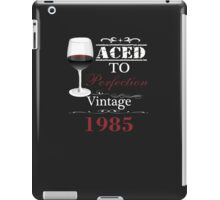 Aged To Perfection 1985 iPad Case/Skin