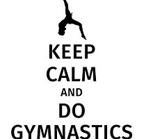 keep calm and do gymnastics by fabianb