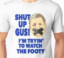 Shut Up Gus Unisex T-Shirt