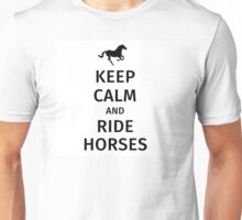 keep calm and ride horses Unisex T-Shirt
