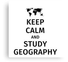 keep calm and study geography Canvas Print