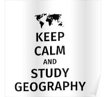 keep calm and study geography Poster