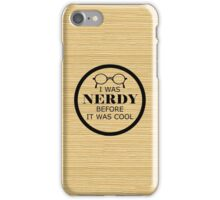 Nerd Before It Was Cool iPhone Case/Skin