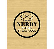 Nerd Before It Was Cool Photographic Print