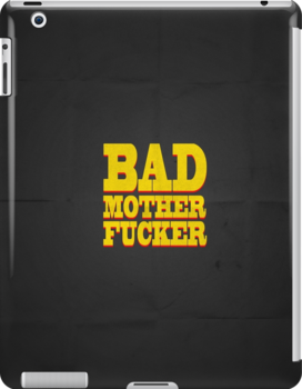 BAD MOTHER FUCKER by snevi