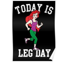 Today Is Leg Day Mermaid Gym Run Poster