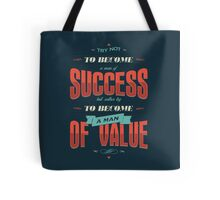TRY NOT TO BECOME A MAN OF SUCCESS Tote Bag