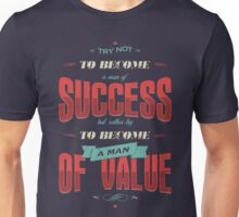 TRY NOT TO BECOME A MAN OF SUCCESS Unisex T-Shirt