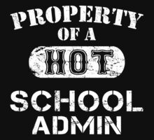 Property Of A Hot School Admin - Unisex Tshirt by crazyshirts2015