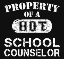 Property Of A Hot School Counselor - Unisex Tshirt by crazyshirts2015