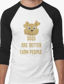Dogs Are Better Than People T Shirt Men's Baseball ¾ T-Shirt