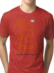 Capitan Timmy - All you need is Love and Fruit Tri-blend T-Shirt