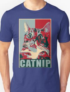 Catnip, not even once! Unisex T-Shirt