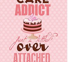I'm not a cake addict. Just a little over attached to it by nektarinchen