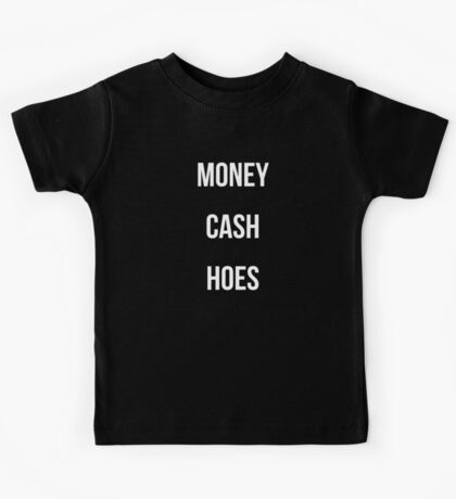 Money Cash Hoes Kids Tee