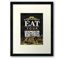 Eat your vegetables Framed Print
