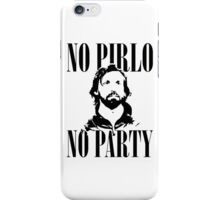 No Pirlo, No Party v2 iPhone Case/Skin
