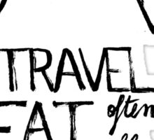 Travel often, eat well Sticker