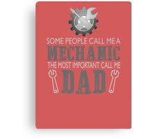 I'm a mechanic and I'm a dad Canvas Print