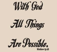 with God all things are possible on light t-shirt by ralphyboy