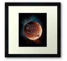 "The Martian ""I'm gonna have to science the shit out of this"" Framed Print"