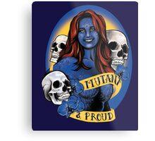 Mutant & Proud Metal Print