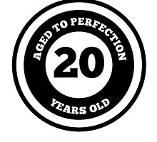 Aged To Perfection 20 Years Old by GiftIdea