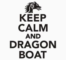 Keep calm and Dragon boat by Designzz