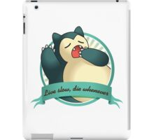 Snorlax - Live Slow, Die Whenever iPad Case/Skin