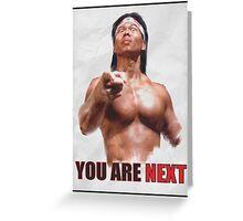Chong Li - You are NEXT! Greeting Card