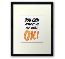 OK! You can always do one more Framed Print
