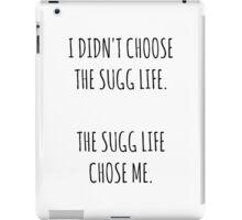 """""""The Sugg Life""""  iPad Case/Skin"""
