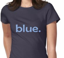 Blue. Womens Fitted T-Shirt