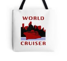 Being A World Cruiser Tote Bag