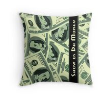 Show Us Da Money Throw Pillow