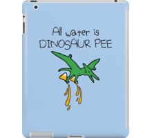 All Water Is Dinosaur Pee (Pterodactyl) iPad Case/Skin