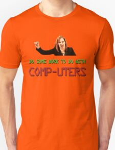 IT Crowd Jen - Do Some Work to do with Comp-uters! T-Shirt