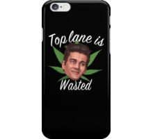 Top Lane is Wasted iPhone Case/Skin