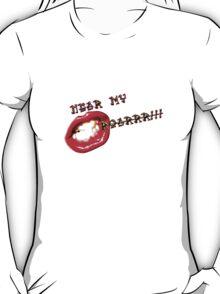 hear my roar!!! T-Shirt