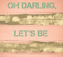 OH DARLING, LET'S BE ADVENTURERS  motivational quote by Stanciuc