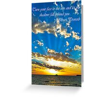 Turn your face to the sun Greeting Card Greeting Card
