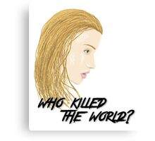 Who Killed the World Canvas Print