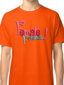 Female Friends - Plain Classic T-Shirt