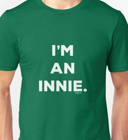 I'm an innie.. Unisex T-Shirt