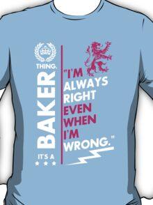 BAKER THING T-Shirt
