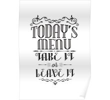 Today's menu: take it or leave it Poster