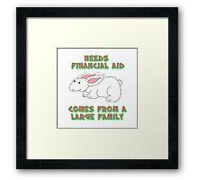 Needs Financial Aid Framed Print