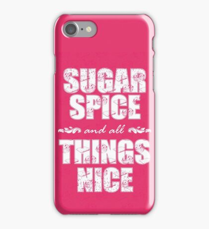 Sugar spice and all things nice iPhone Case/Skin