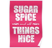 Sugar spice and all things nice Poster